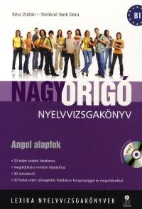 Nagy Origó nyelvvizsgakönyv - Angol alapfok (B1)