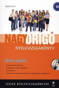 Nagy Origó nyelvvizsgakönyv - Német alapfok (B1)
