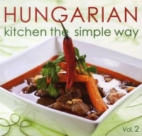 Hungarian Kitchen the Simple Way-Vol. 2