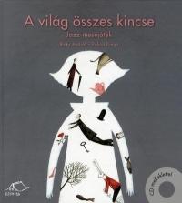 A világ összes kincse - Jazz-mesejáték (CD melléklettel)