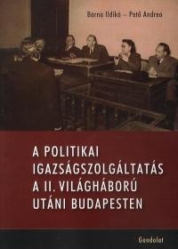 A politikai igazságszolgáltatás a II. világháború utáni Budapesten