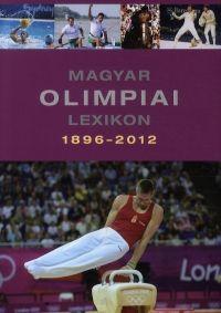 Magyar olimpiai lexikon 1896-2012 (CD melléklettel)