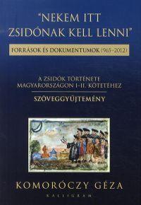 """""""Nekem itt zsidónak kell lenni' - Források és dokumentumok (965-2012)"""