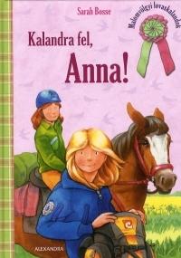 KALANDRA FEL, ANNA!