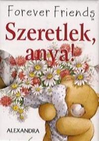 SZERETLEK, ANYA!