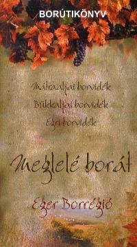 MEGLELÉ BORÁT - EGER BORRÉGIÓ