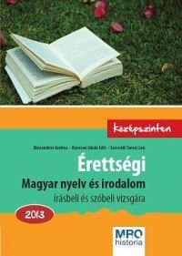 Érettségi - Magyar nyelv és irodalom írásbeli és szóbeli vizsgára 2013