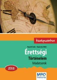 ÉRETTSÉGI - TÖRTÉNELEM FELADATSOROK 2013