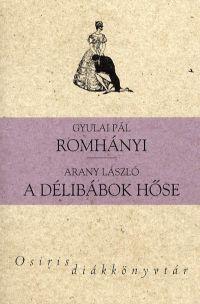 Romhányi - A délibábok hőse