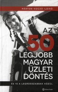Az 50 legjobb magyar üzleti döntés - és 15 a legrosszabbak közül