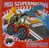 Misi szupermasinái:A dinódózer