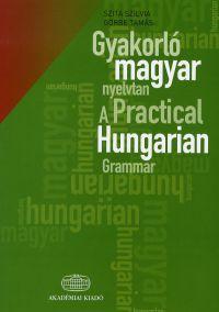 Gyakorló magyar nyelvtan + szójegyzék / A Practical Hungarian Grammar + Glossary
