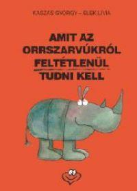 AMIT AZ ORRSZARVÚKRÓL FELTÉTLENÜL TUDNI KELL