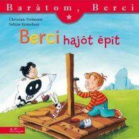 BERCI HAJÓT ÉPÍT-BARÁTOM BERCI