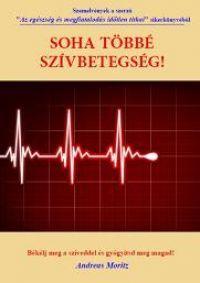 Soha többé szívbetegség!