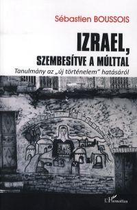 Izrael, szembesítve a múlttal