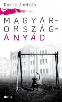 Magyarország = Anyád