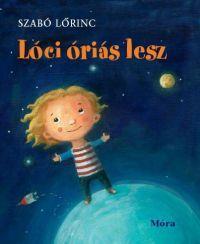 LÓCI ÓRIÁS LESZ