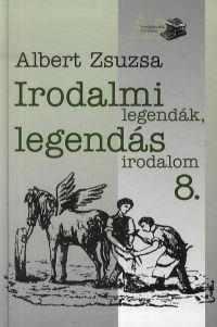 Irodalmi legendák, legendás irodalom 8.