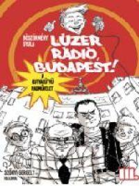 Lúzer Rádió, Budapest! III.