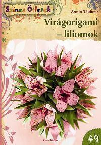 Virágorigami - liliomok