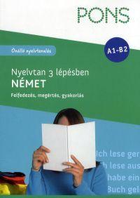PONS Nyelvtan 3 lépésben:Német (A1-B1)