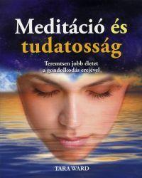 MEDITÁCIÓ ÉS TUDATOSSÁG
