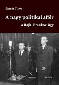 """""""A nagy politikai affér"""" a Rajk-Brankov-ügy I."""