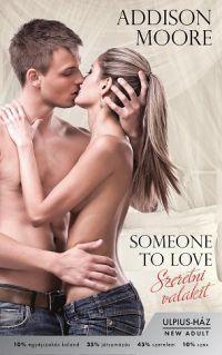 Someone to Love - Szeretni valakit