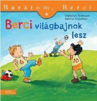 Barátom, Berci:Berci világbajnok lesz