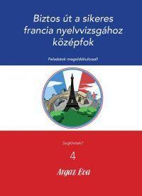 Biztos út a sikeres francia nyelvvizsgához - középfok