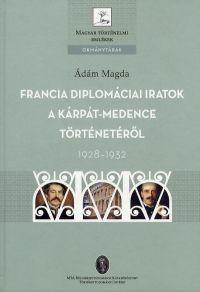 Francia diplomáciai iratok a Kárpát-medence történetéről 1928-1932