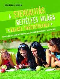 A szexualitás rejtélyes világa - Kalauz tinédzsereknek