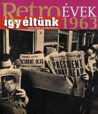 Retroévek 1963 - Így éltünk