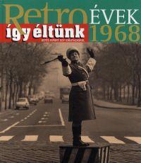 Retroévek 1968 - Így éltünk