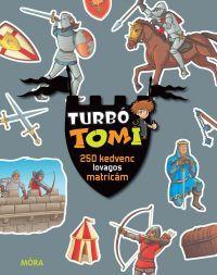 Turbó Tomi - 250 kedvenc lovagos matricám
