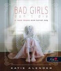 Bad Girls Don't Die - A rossz lányok nem halnak meg