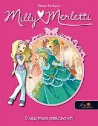 Milly Merletti 1. - Farmeros hercegnő