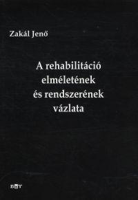 A rehabilitáció elméletének és rendszerének a vázlata