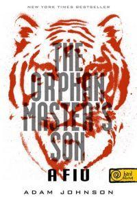 The Orphan Master's Son - Az ellopott élet