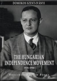 The Hungarian Independence Movement, 1939-1946