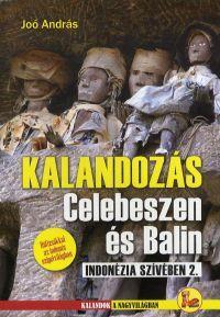 KALANDOZÁS CELEBESZEN ÉS BALIN