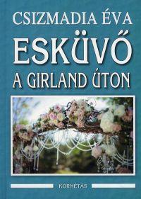 Esküvő a Girland úton