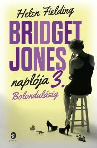 BRIDGET JONES NAPLÓJA 3. - BOLONDULÁSIG