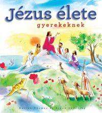 JÉZUS ÉLETE GYEREKEKNEK