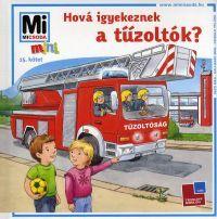 Hová igyekeznek a tűzoltók?