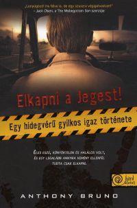 Elkapni a Jegest! - Egy hidegvérű gyilkos igaz története