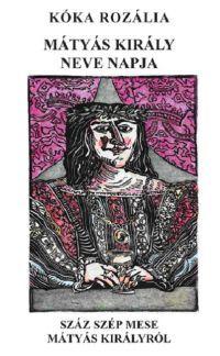 Mátyás király neve napja (CD melléklettel)