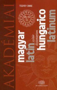 Magyar-Latin szótár - Hungarico-Latinum dictionarium