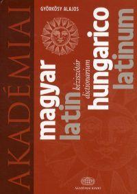 Magyar-Latin kéziszótár - Hungarico-Latinum dictionarium